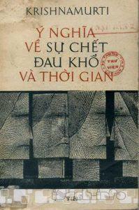 Ý nghĩa về sự chết, đau khổ và thời gian - Krishnamurti