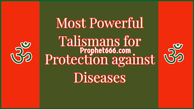 Most Powerful Talismans for Protection against Diseases