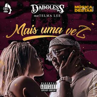 Daboless feat Telma Lee - Mais Uma Vez (Rap) 2019 [Download] BAIXAR MP3