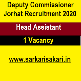 Deputy Commissioner Jorhat Recruitment 2020 - Apply For Head Assistant Post