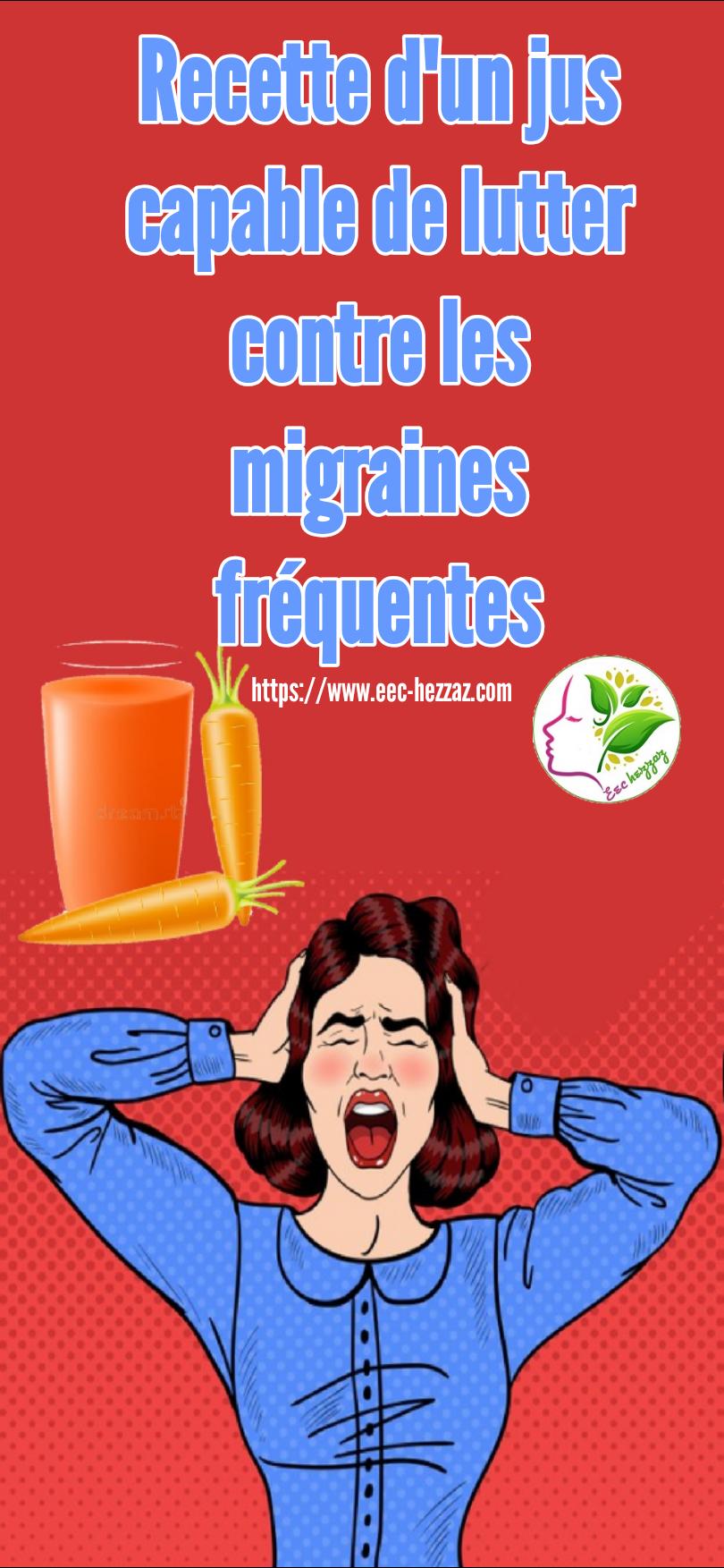 Recette d'un jus capable de lutter contre les migraines fréquentes