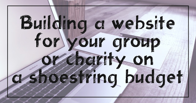 Building a website for your group or charity on a shoestring budget