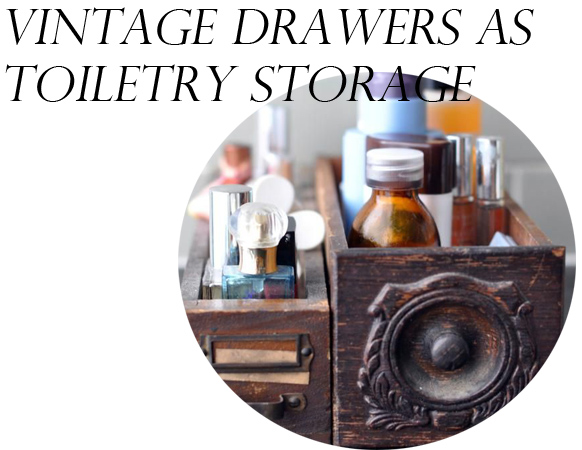 Vintage Drawers As Toiletry Storage