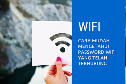 Cara Mudah Melihat Password Wifi yang telah Terhubung di Hp Android tanpa root