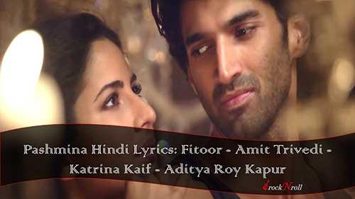 Pashmina-Hindi-Lyrics-Fitoor-Amit-Trivedi