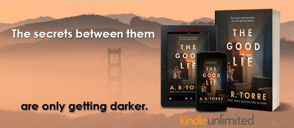 The secrets between them are only getting darker. The Good Lie by A.R. Torre.