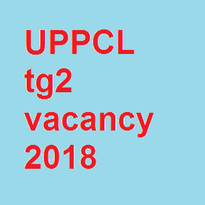 UPPCL tg2 vacancy 2018