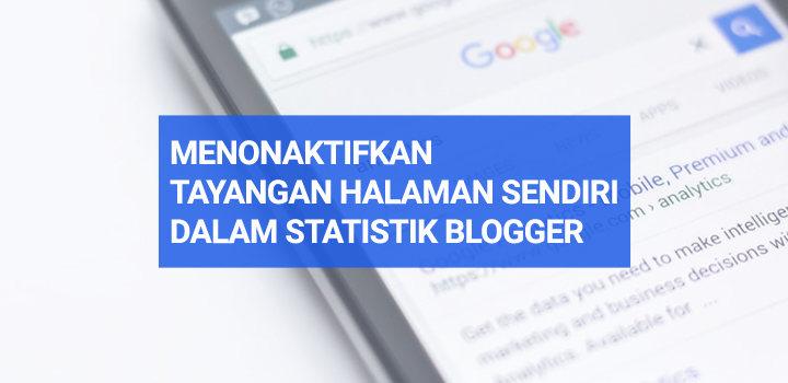 Menonaktifkan Tayangan Halaman Sendiri dalam Statistik Blogger