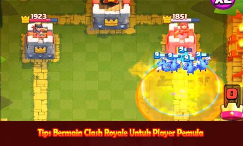 Tips Bermain Clash Royale Untuk Player Pemula