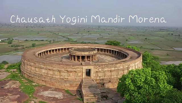 Chausath Yogini Mandir Morena