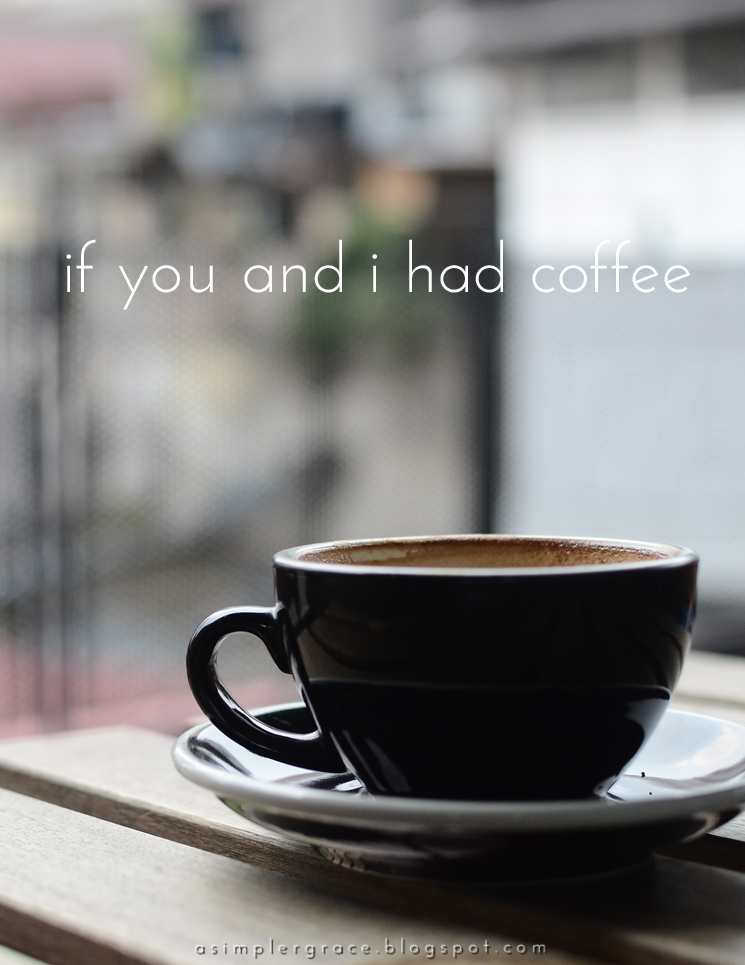 If You and I Had Coffee | vol 1 - A Simpler Grace - A conversation over coffee #coffeedates