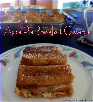 Apple Pie Breakfast Casserole, prepare ahead of time, then just pop in the oven. Apples, bacon and French toast are featured in this breakfast, brunch or even dinner dish. | Recipe developed by www.BakingInATornado.com | #recipe #breakfast