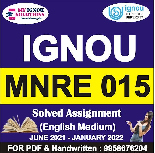 MNRE 015 Solved Assignment 2021-22