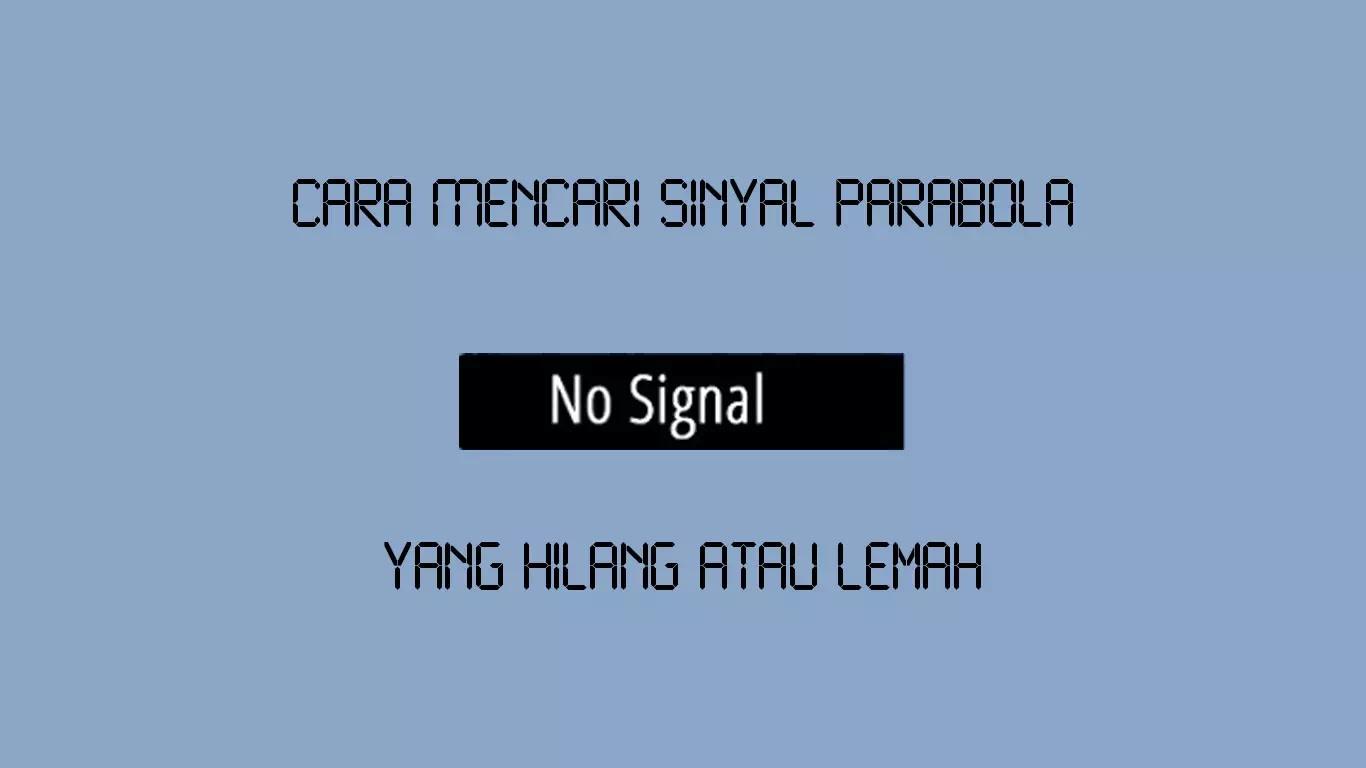 cara mencari sinyal parabola yang