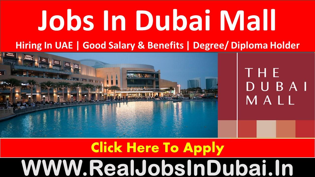 jobs in dubai mall, jobs in dubai mall walk in interview, jobs in dubai mall for freshers, jobs in dubai mall for indian, jobs in dubai mall for Pakistani.