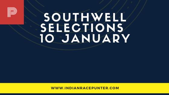 UK & Ireland  Southwell  Race Selections 10 January
