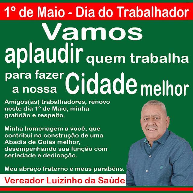 Vereador Luizinho da Saúde Parabeniza todos trabalhadores