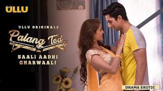 Ullu Latest Web Series All Episodes Download : Palang Tod (Saali Aadhi Gharwaali) In Hindi 2021 -