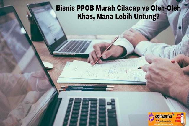 Bisnis PPOB Murah Cilacap vs Oleh-Oleh Khas, Mana Lebih Untung?