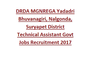 DRDA MGNREGA Yadadri Bhuvanagiri, Nalgonda, Suryapet District Technical Assistant Govt Jobs Recruitment 2017
