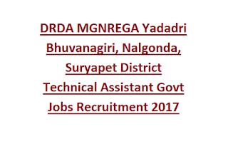 DRDA MGNREGA Yadadri Bhuvanagiri, Nalgonda, Suryapet District Technical Assistant Govt Jobs Recruitment 2017