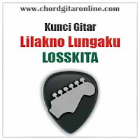 Chord Kunci Gitar Losskita Lilakno Lungaku