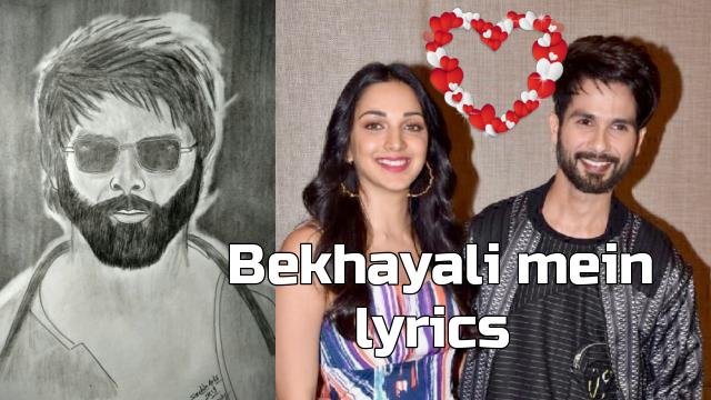 Bekhayali mein bhi tera hi khayal aaye - bekhayali mein lyrics