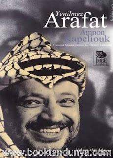 Amnon Kapeliouk - Yenilmez Arafat