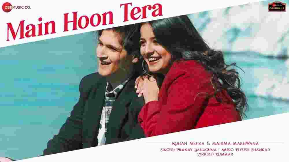 Main Hoon Tera Lyrics - Pranay Bahuguna