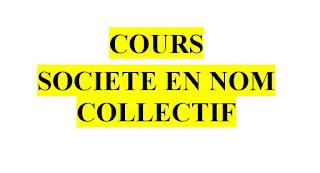 COURS  SOCIÉTÉ EN NOM COLLECTIF  PDF