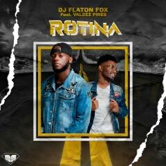 DJ Flaton Fox feat. Valdez Pires - Rotina (2020) [Download]