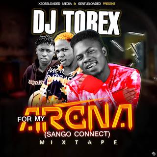 MIXTAPE : DJ TOBEX -- FOR MY ARENA MIXTAPE
