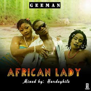 MP3 + VIDEO: Geeman - African Lady