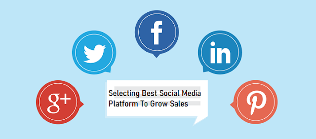 How To Pick The Right Social Platform To Grow Your Sales