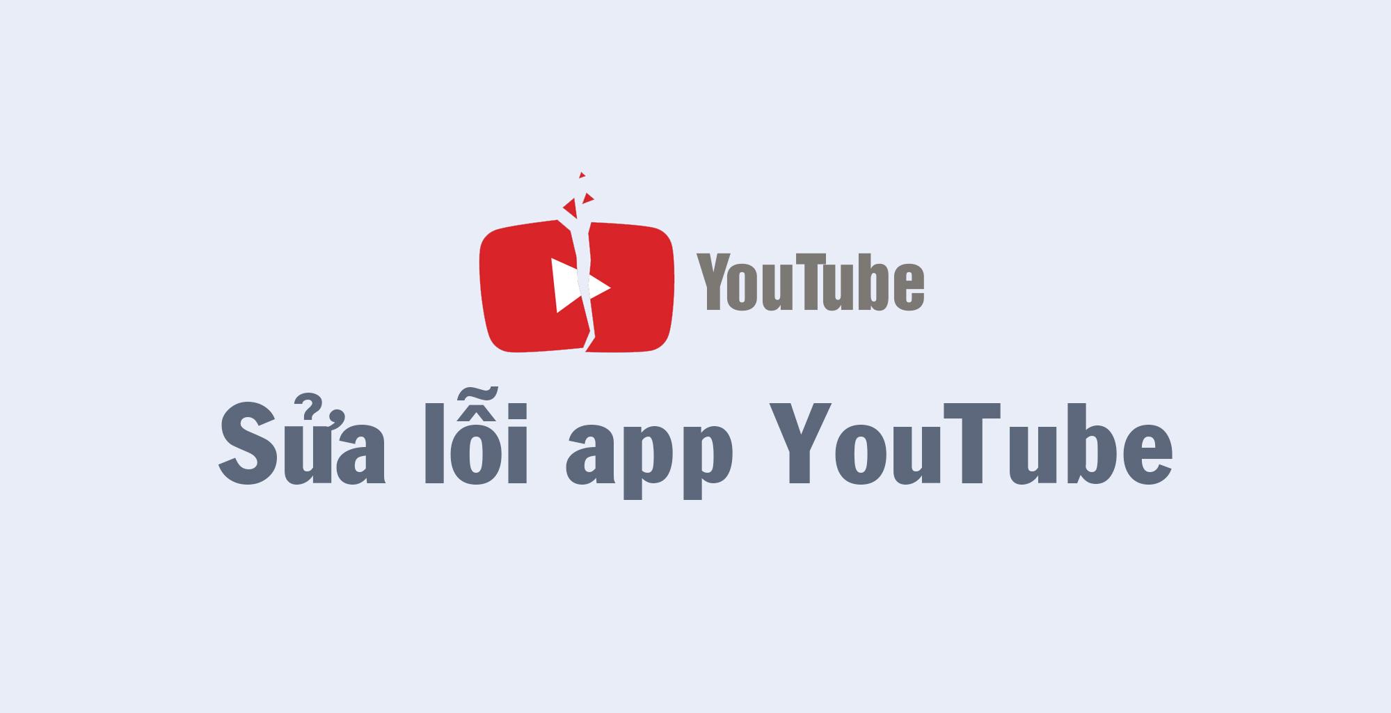 Cách khắc phục tình trạng YouTube bị lỗi trên điện thoại