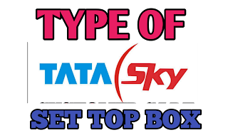 TYPES OF TATA SKY SET-TOP BOX