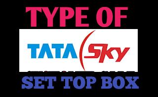 TYPES OF TATA SKY SET-TOP BOX