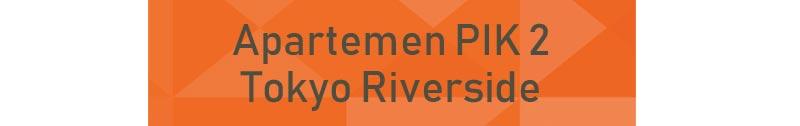 link ke apartemen tokyo riverside