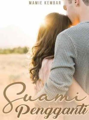 Novel Suami Pengganti Karya Mamie Kembar Full Episode