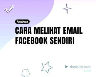 Cara Melihat Email Akun FB Sendiri Lewat HP