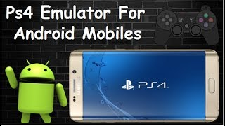 PS4 Emulator For Android Download