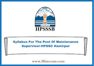 Syllabus For The Post Of Maintenance Supervisor-HPSSC Hamirpur