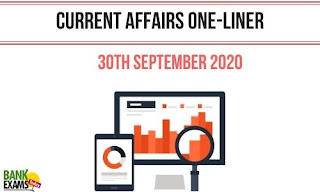 Current Affairs One-Liner: 30th September 2020