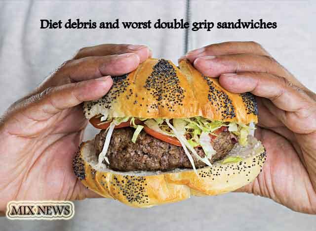 Diet,debris,wors,double grip,sandwiches,  Diet debris and worst double grip sandwiches