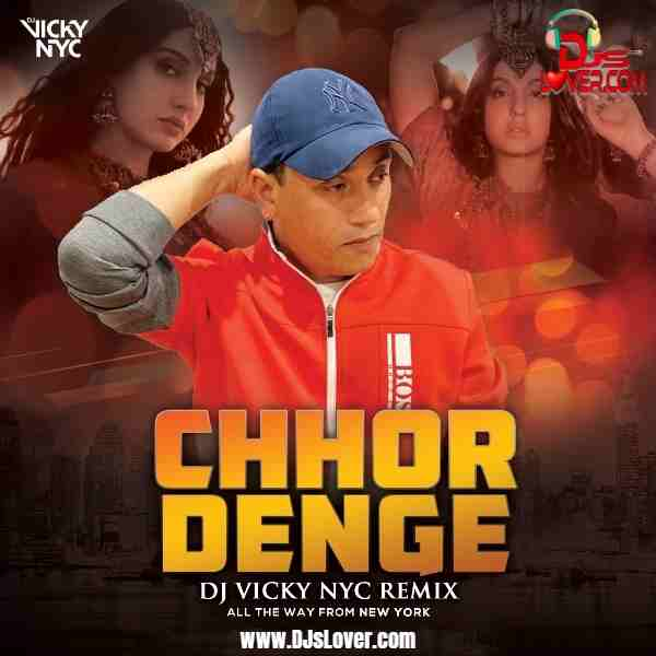 Chhor Denge Remix DJ Vicky NYC mp3 download