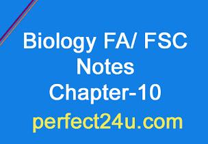 Biology Notes Fa Fsc Chapter No 10