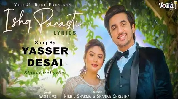 ISHQ PARASTI LYRICS - YASSER DESAI - New Hindi Romantic Song