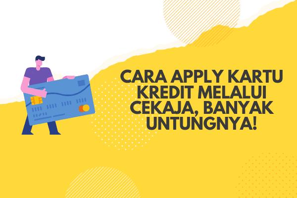 CekAja.com Solusi Masa Kini Pengajuan Kartu Kredit Terbaik