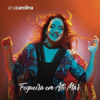 CD Fogueira em Alto Mar – Ana Carolina (2019) download
