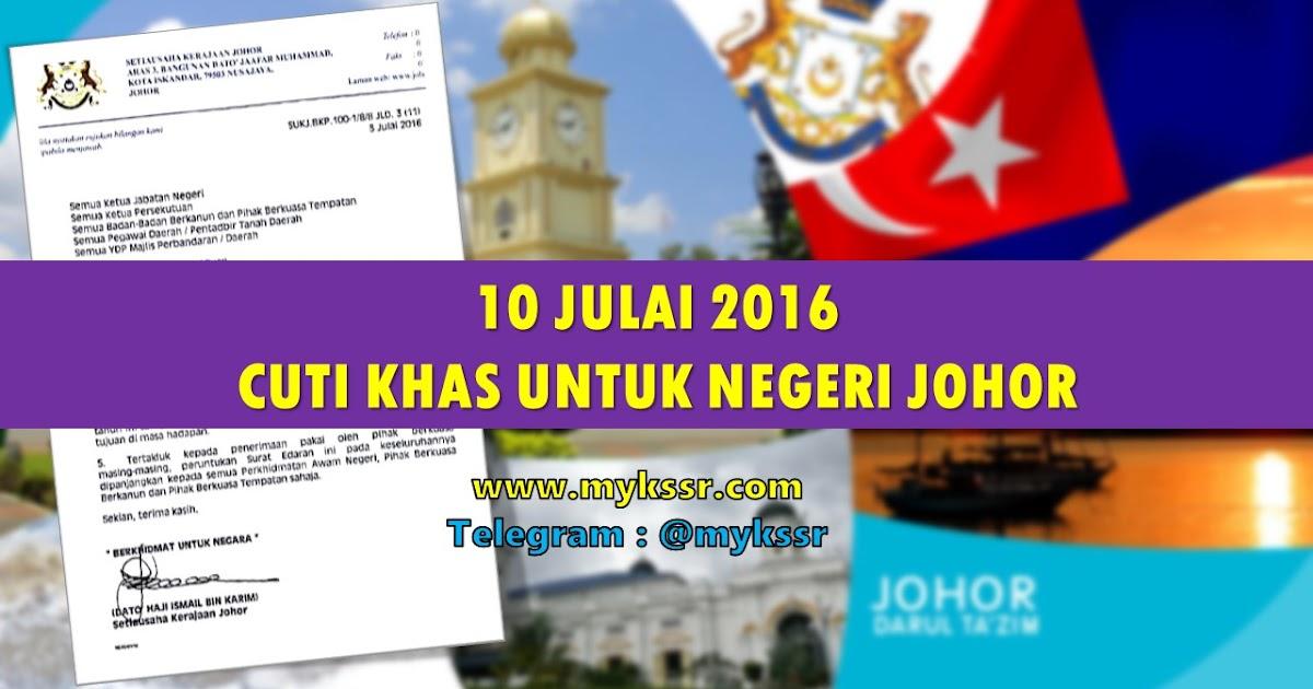Terkini Cuti Tidak Perlu Diganti 10 Julai 2016 Cuti Khas Untuk Negeri Johor Mykssr Com